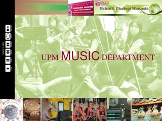 UPM  MUSIC DEPARTMENT