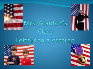 Mrs. Manton's Class  Letters to a Veteran