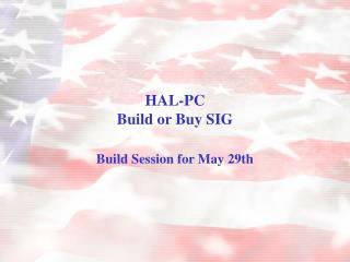 HAL-PC Build or Buy SIG