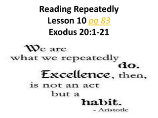 Reading Repeatedly Lesson 10  pg 83 Exodus 20:1-21