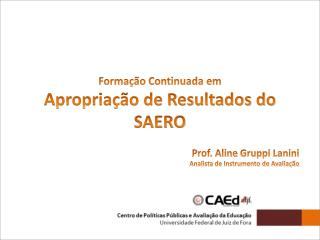 Formação Continuada em Apropriação de Resultados do SAERO Prof. Aline  Gruppi Lanini