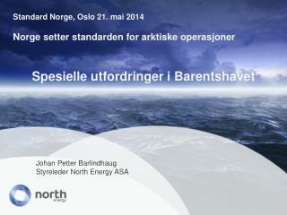 Spesielle utfordringer i Barentshavet