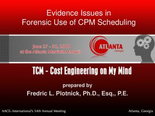Evidence Issues in Forensic Use of CPM Scheduling