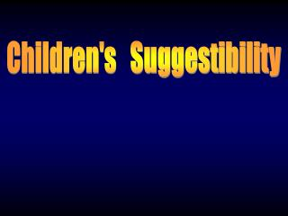 Childrens   Suggestibility