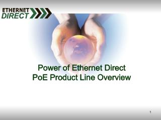Power of Ethernet Direct PoE Product Line Overview