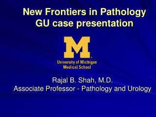 New Frontiers in Pathology GU case presentation