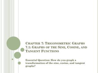 Chapter 7: Trigonometric Graphs 7.1: Graphs of the Sine, Cosine, and Tangent Functions