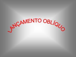 LAN�AMENTO OBL�QUO