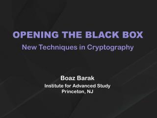 OPENING THE BLACK BOX