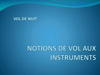 NOTIONS DE VOL AUX INSTRUMENTS