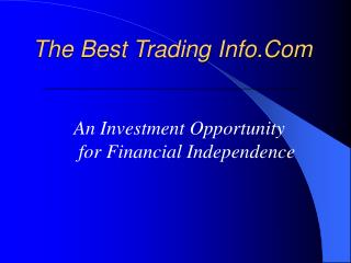 The Best Trading Info.Com ____________________________________________