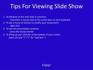 Tips For Viewing Slide Show