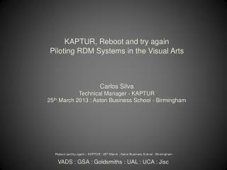 KAPTUR, Reboot and try again Piloting RDM Systems in the Visual Arts Carlos Silva