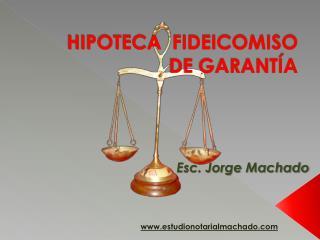 HIPOTECA  FIDEICOMISO DE GARANT�A