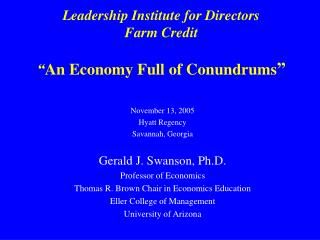 """Leadership Institute for Directors Farm Credit """" An Economy Full of Conundrums """""""
