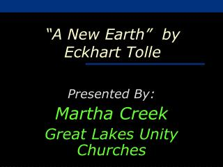 """A New Earth""  by Eckhart Tolle"