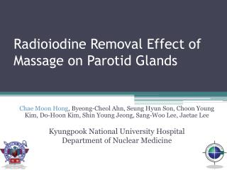 Radioiodine Removal Effect of Massage on Parotid Glands