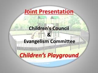 Joint Presentation Children's Council &  Evangelism Committee