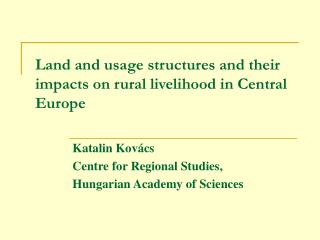 Land and usage structures and their impacts on rural livelihood in Central Europe