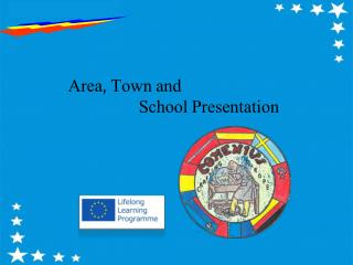 Area, Town and  			School Presentation