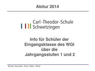 Info für Schüler der Eingangsklasse des WGI  über die  Jahrgangsstufen 1 und 2