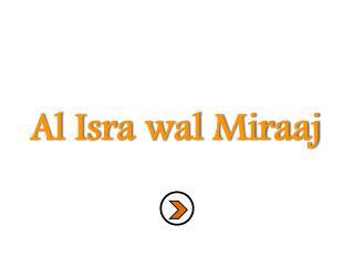 Al  Isra wal Miraaj