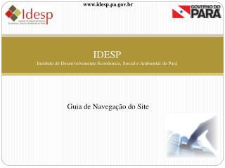 IDESP Instituto de Desenvolvimento Econômico, Social e Ambiental do Pará
