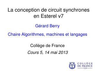 La conception de circuit synchrones en Esterel v7