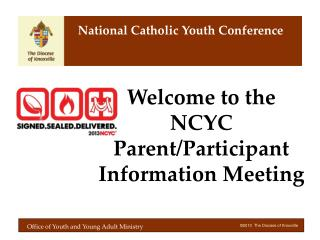 Welcome to the NCYC Parent/Participant Information Meeting