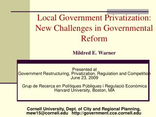 Local Government Privatization: New Challenges in Governmental Reform  Mildred E. Warner
