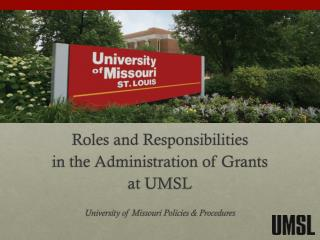 Roles and Responsibilities  in the Administration of Grants at UMSL
