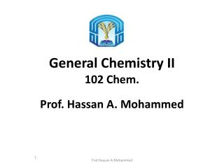General Chemistry II 102 Chem.