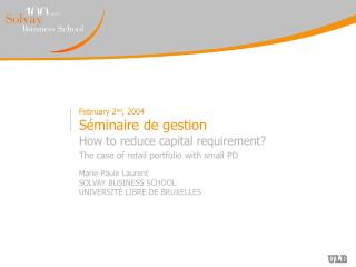 February 2 nd , 2004 Séminaire de gestion