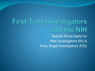 First-Time  Investigators and  the NIH