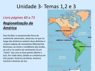 Unidade 3- Temas 1,2 e 3