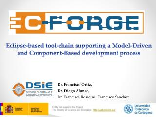 Eclipse- based tool-chain supporting a  Model-Driven and  Component-Based development process