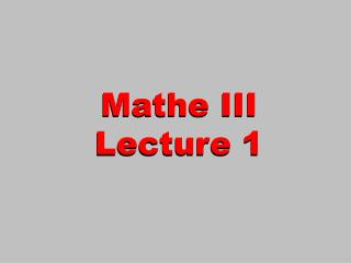 Mathe III Lecture 1