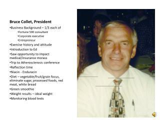 Bruce Collet, President