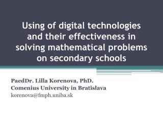 PaedDr . Lilla Korenova, PhD . Comenius University in Bratislava korenova@fmph.uniba.sk