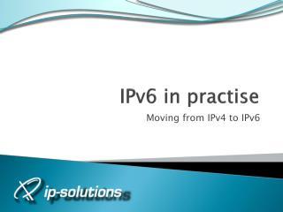 IPv6 in  practise