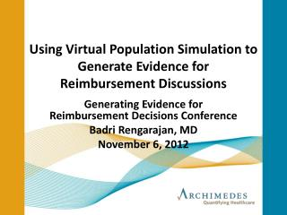 Using Virtual Population Simulation to Generate Evidence for  Reimbursement Discussions