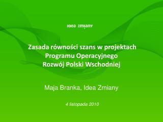 Zasada równości szans w projektach  Programu Operacyjnego  Rozwój Polski Wschodniej