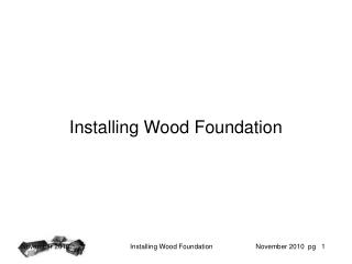 Installing Wood Foundation
