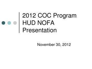 2012 COC Program HUD NOFA Presentation