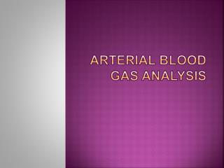 Arterial Blood Gas Analysis