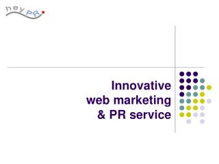 Innovative  w eb  marketing &  PR  service
