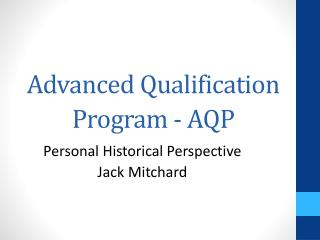 Advanced Qualification Program - AQP