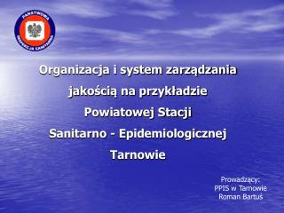 Prowadzący: PPIS w Tarnowie Roman Bartuś