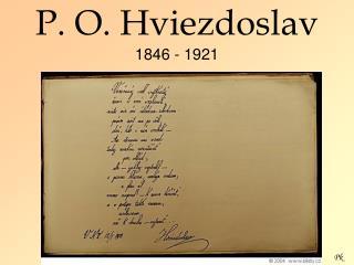 P. O. Hviezdoslav 1846 - 1921