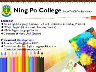 Education BA in English Language Teaching (1st Hon) (Distinction in Teaching Practice)